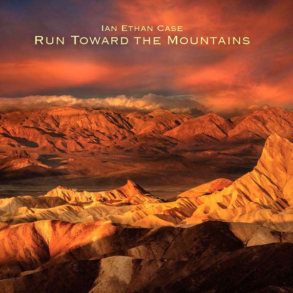 Ian Ethan Case Run To the Mountians CD cover
