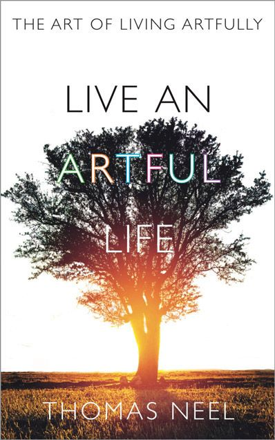 Live An Artful Life - The Book!
